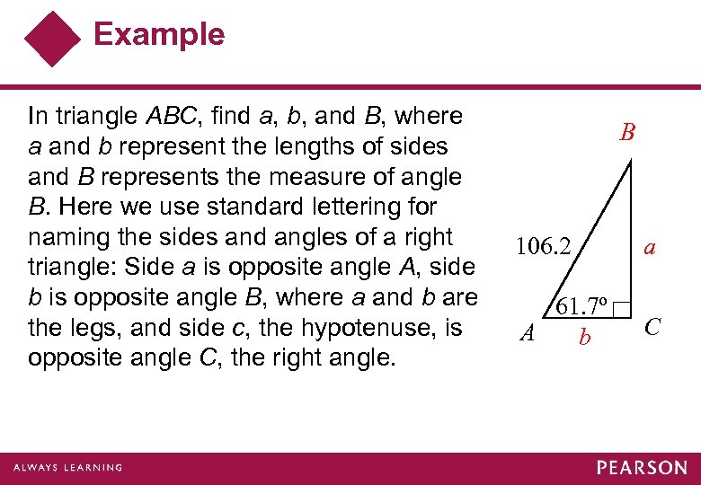Example In triangle ABC, find a, b, and B, where a and b represent