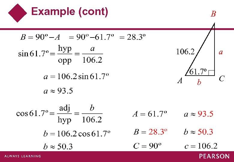 Example (cont) B 106. 2 a 61. 7º A b C