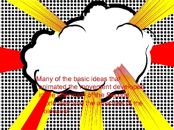 """""""Many of the basic ideas that animated the movement developed in the aftermath of"""