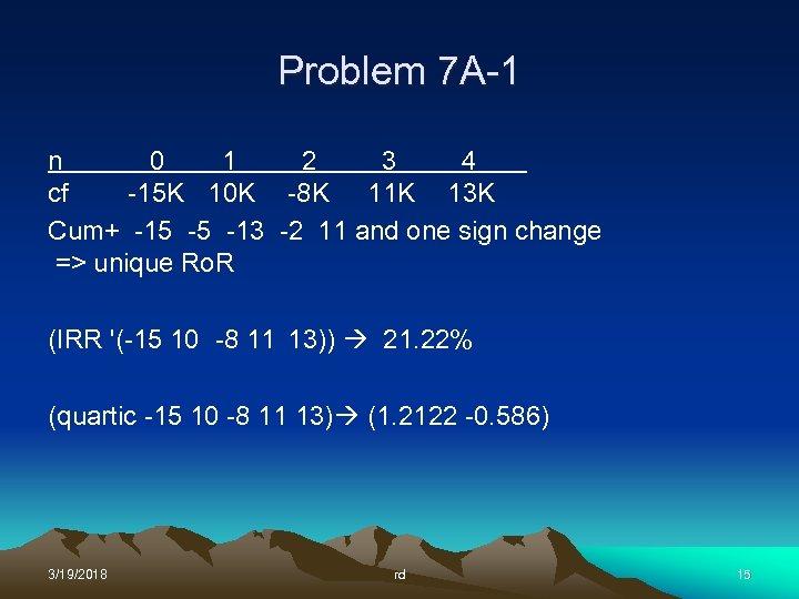 Problem 7 A-1 n 0 1 2 3 4 cf -15 K 10 K