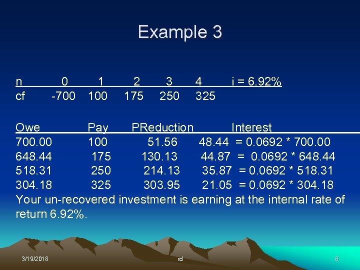 Example 3 n cf 0 1 -700 100 2 175 3 250 4 325
