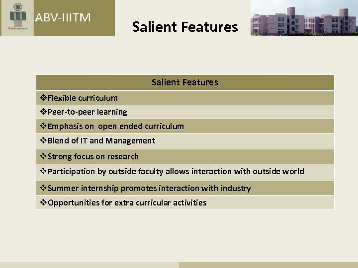 Salient Features v. Flexible curriculum v. Peer-to-peer learning v. Emphasis on open ended curriculum