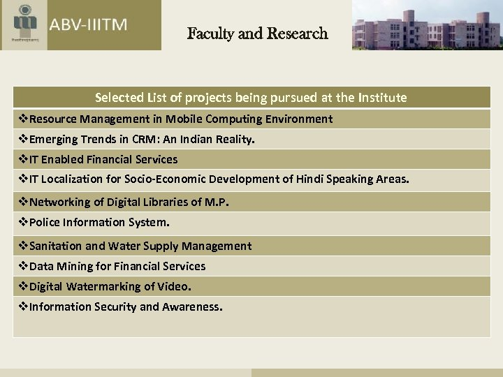 Faculty and Research Selected List of projects being pursued at the Institute v. Resource