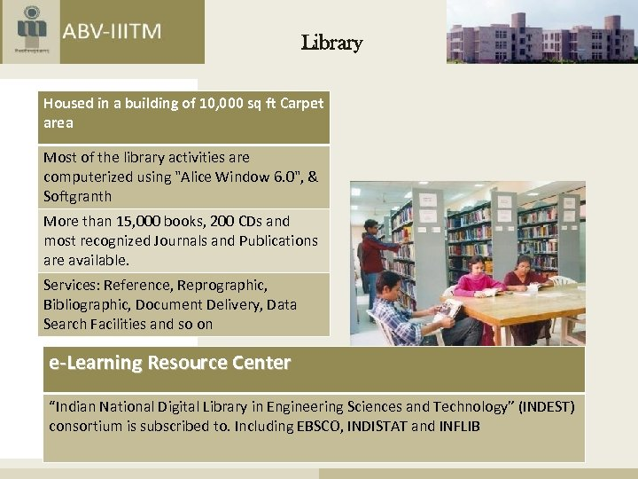 Library Housed in a building of 10, 000 sq ft Carpet area Most of