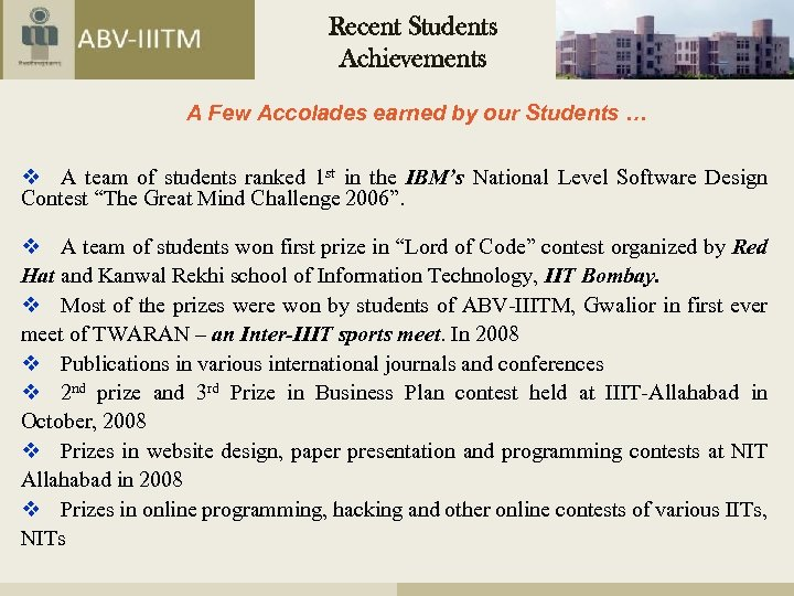 Recent Students Achievements A Few Accolades earned by our Students … v A team