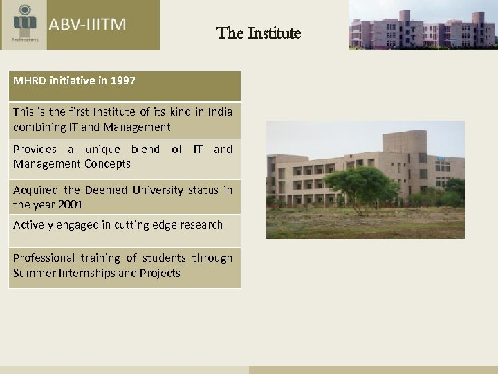 The Institute MHRD initiative in 1997 This is the first Institute of its kind