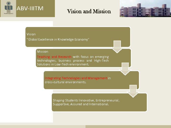 "Vision and Mission Vision ""Global Excellence in Knowledge Economy"" Mission Teaching and Research with"