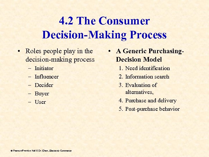 4. 2 The Consumer Decision-Making Process • Roles people play in the decision-making process