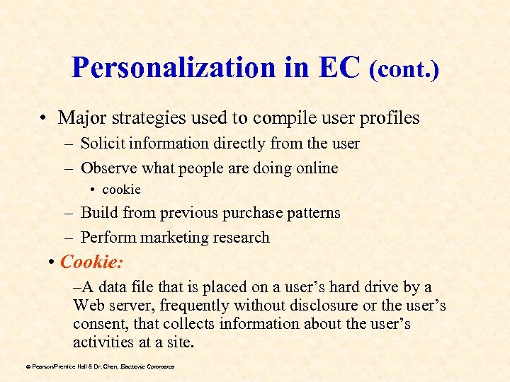 Personalization in EC (cont. ) • Major strategies used to compile user profiles –
