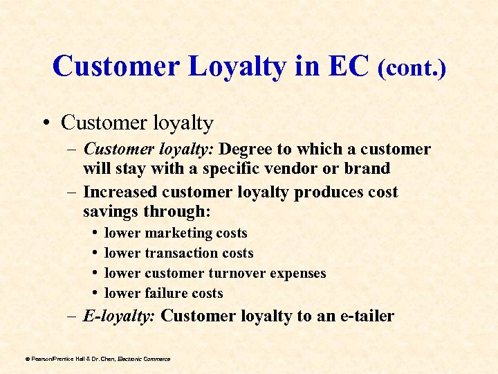Customer Loyalty in EC (cont. ) • Customer loyalty – Customer loyalty: Degree to