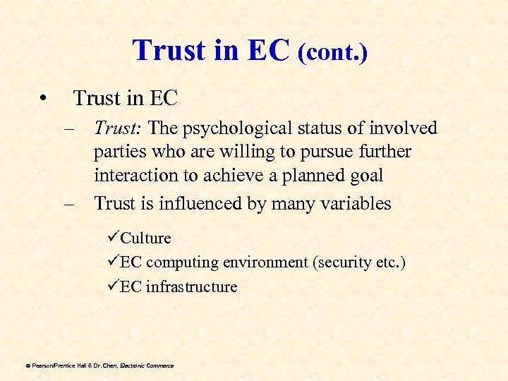 Trust in EC (cont. ) • Trust in EC – Trust: The psychological status