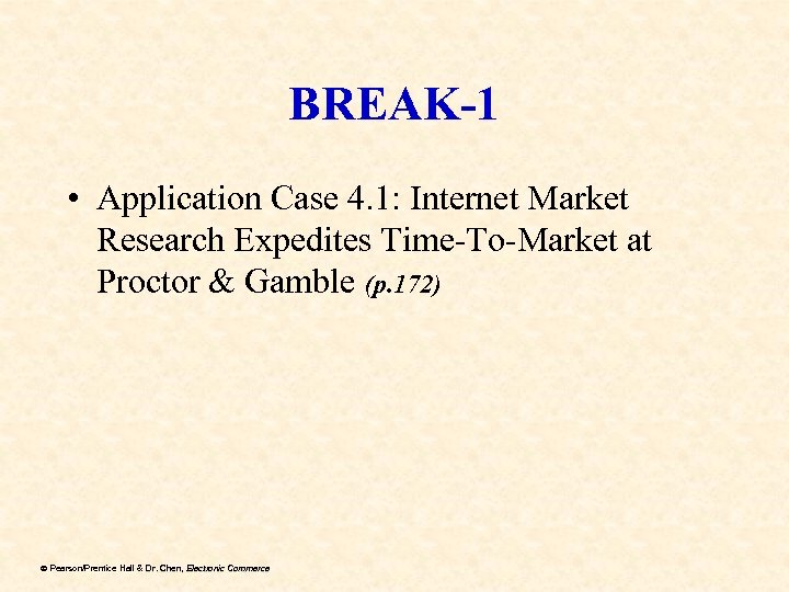 BREAK-1 • Application Case 4. 1: Internet Market Research Expedites Time-To-Market at Proctor &