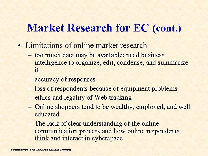 Market Research for EC (cont. ) • Limitations of online market research – too