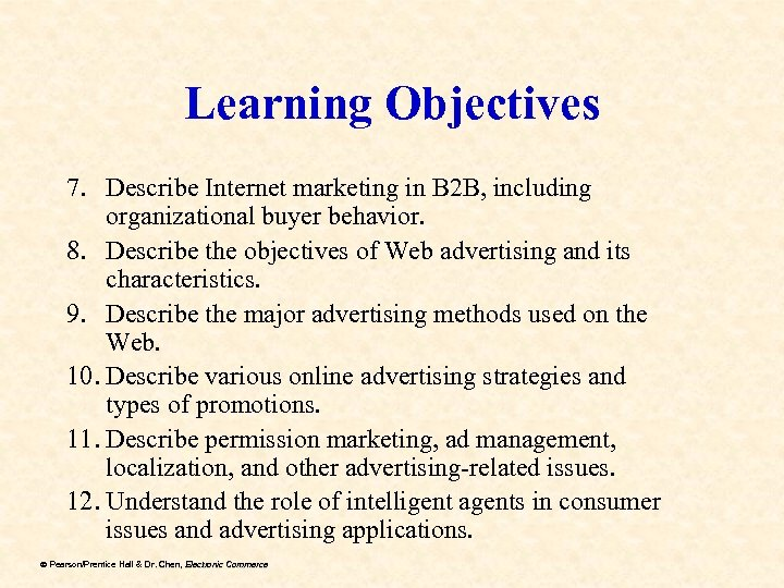 Learning Objectives 7. Describe Internet marketing in B 2 B, including organizational buyer behavior.