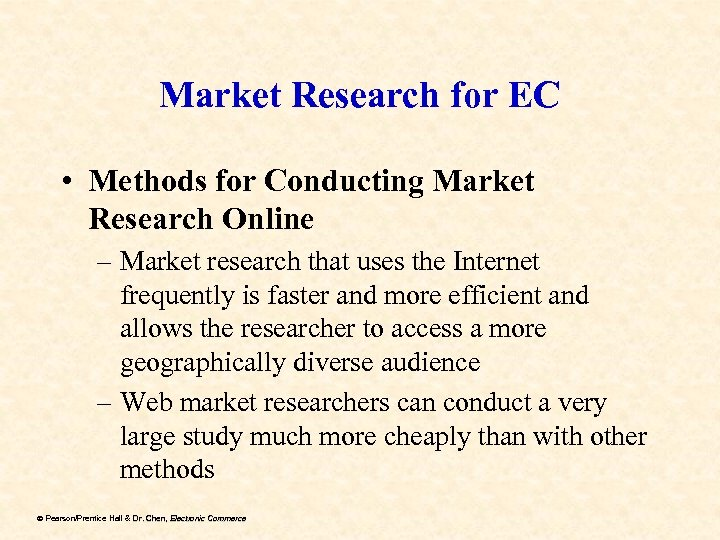 Market Research for EC • Methods for Conducting Market Research Online – Market research