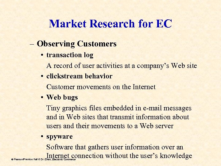 Market Research for EC – Observing Customers • transaction log A record of user