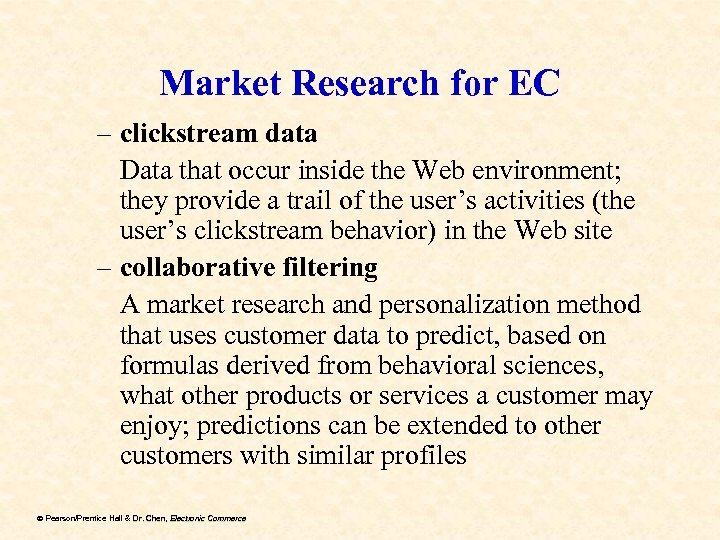 Market Research for EC – clickstream data Data that occur inside the Web environment;