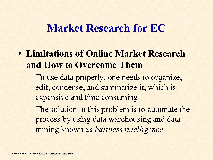 Market Research for EC • Limitations of Online Market Research and How to Overcome