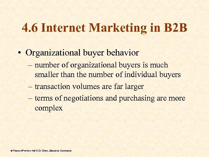 4. 6 Internet Marketing in B 2 B • Organizational buyer behavior – number