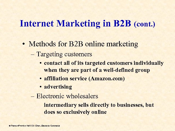 Internet Marketing in B 2 B (cont. ) • Methods for B 2 B