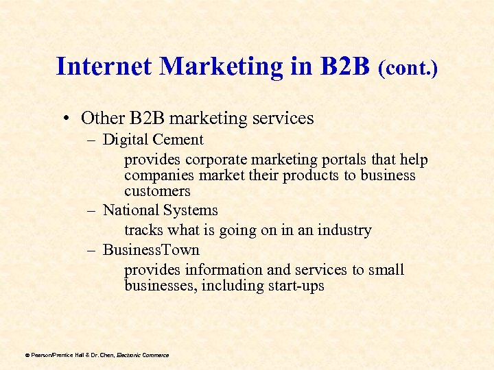Internet Marketing in B 2 B (cont. ) • Other B 2 B marketing