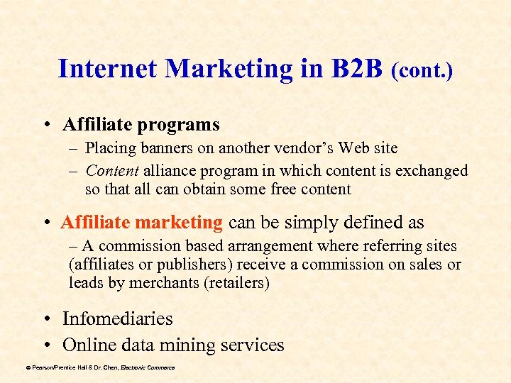 Internet Marketing in B 2 B (cont. ) • Affiliate programs – Placing banners
