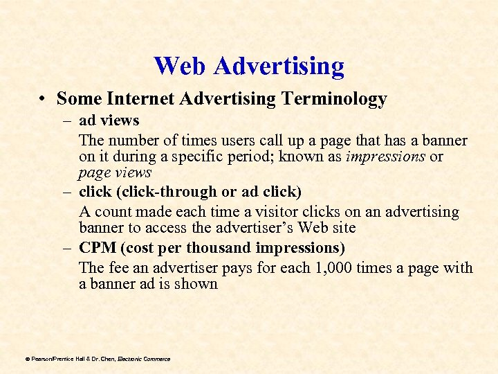 Web Advertising • Some Internet Advertising Terminology – ad views The number of times