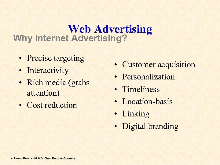 Web Advertising Why Internet Advertising? • Precise targeting • Interactivity • Rich media (grabs
