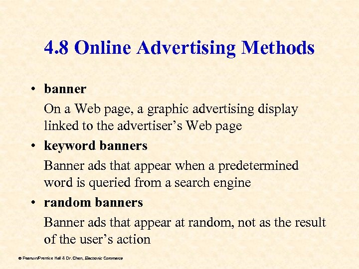 4. 8 Online Advertising Methods • banner On a Web page, a graphic advertising