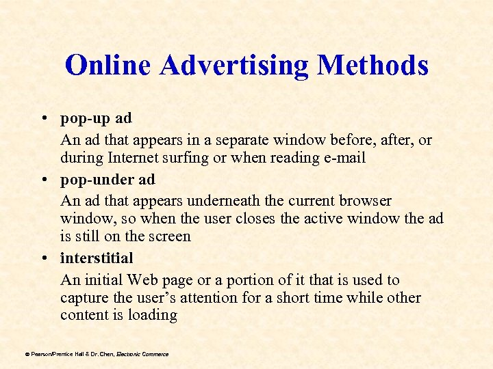 Online Advertising Methods • pop-up ad An ad that appears in a separate window