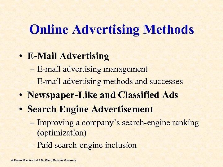Online Advertising Methods • E-Mail Advertising – E-mail advertising management – E-mail advertising methods