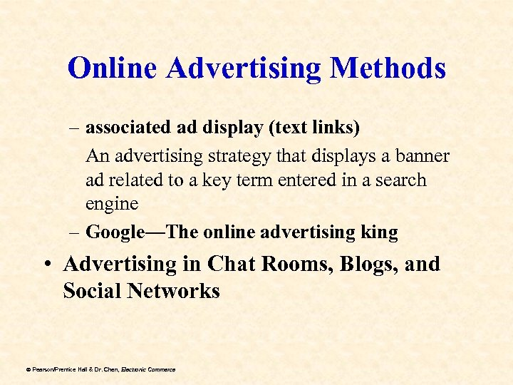 Online Advertising Methods – associated ad display (text links) An advertising strategy that displays