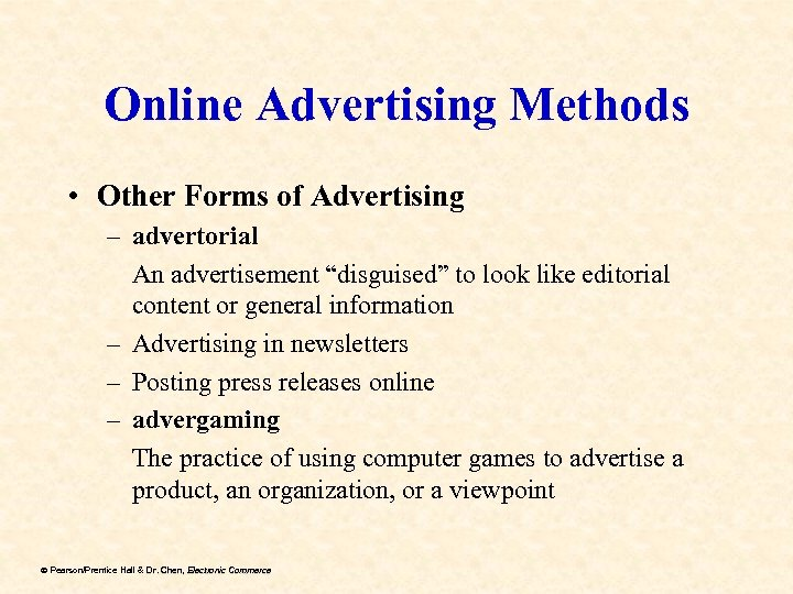 "Online Advertising Methods • Other Forms of Advertising – advertorial An advertisement ""disguised"" to"
