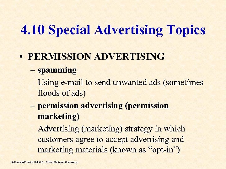 4. 10 Special Advertising Topics • PERMISSION ADVERTISING – spamming Using e-mail to send