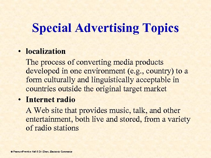 Special Advertising Topics • localization The process of converting media products developed in one