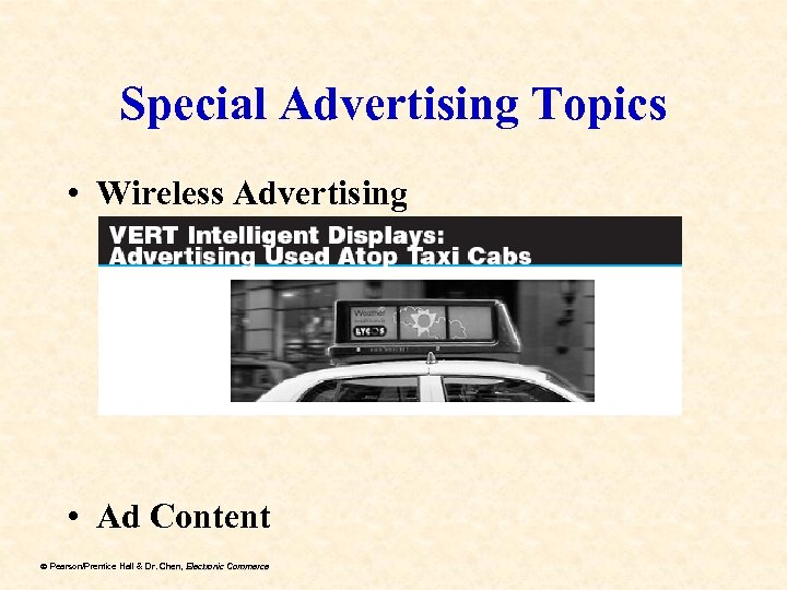 Special Advertising Topics • Wireless Advertising • Ad Content ã Pearson/Prentice Hall & Dr.