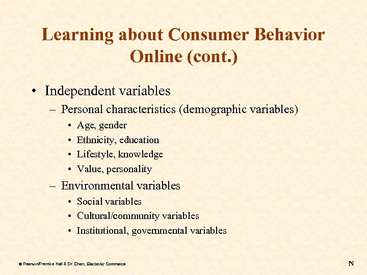 Learning about Consumer Behavior Online (cont. ) • Independent variables – Personal characteristics (demographic