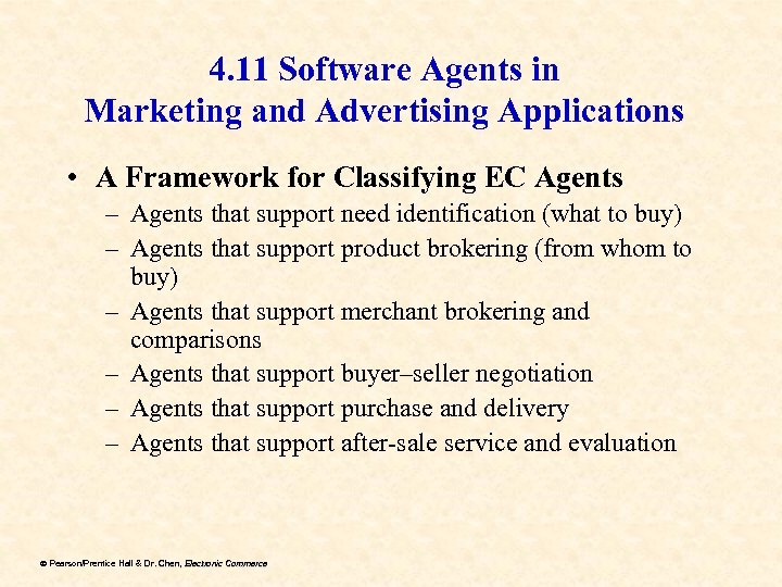 4. 11 Software Agents in Marketing and Advertising Applications • A Framework for Classifying