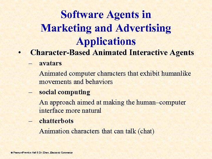 Software Agents in Marketing and Advertising Applications • Character-Based Animated Interactive Agents – avatars