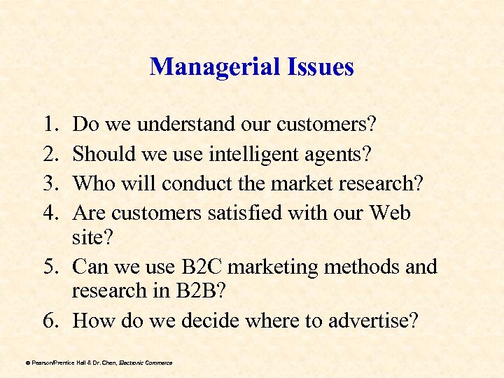 Managerial Issues 1. 2. 3. 4. Do we understand our customers? Should we use