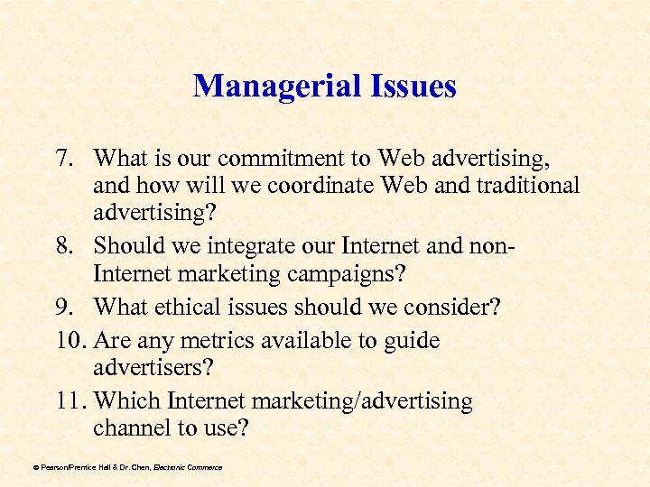 Managerial Issues 7. What is our commitment to Web advertising, and how will we