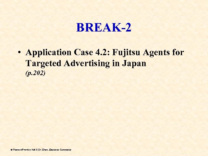 BREAK-2 • Application Case 4. 2: Fujitsu Agents for Targeted Advertising in Japan (p.