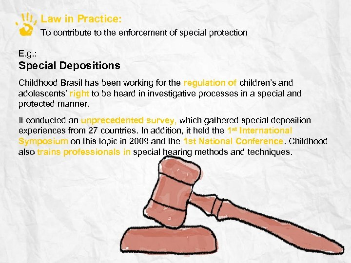 Law in Practice: To contribute to the enforcement of special protection E. g. :