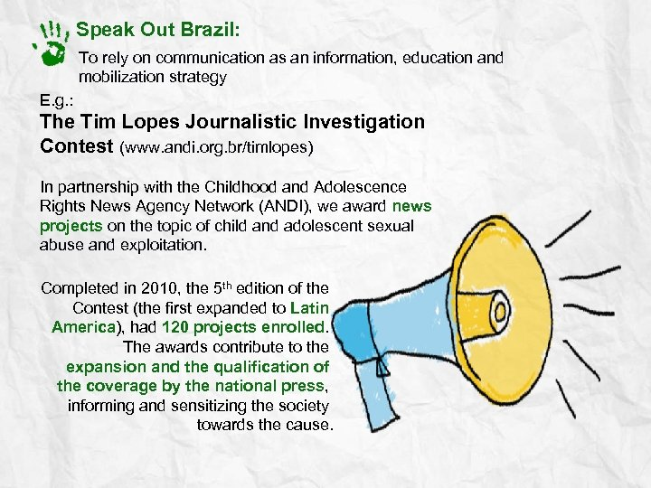 Speak Out Brazil: To rely on communication as an information, education and mobilization strategy