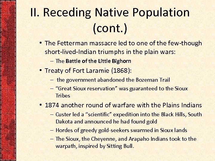 II. Receding Native Population (cont. ) • The Fetterman massacre led to one of