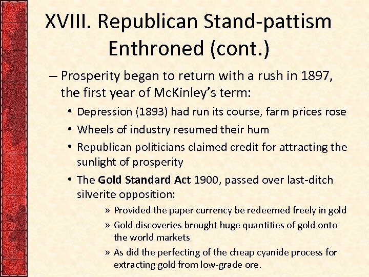XVIII. Republican Stand-pattism Enthroned (cont. ) – Prosperity began to return with a rush