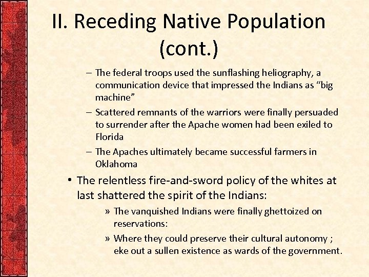 II. Receding Native Population (cont. ) – The federal troops used the sunflashing heliography,
