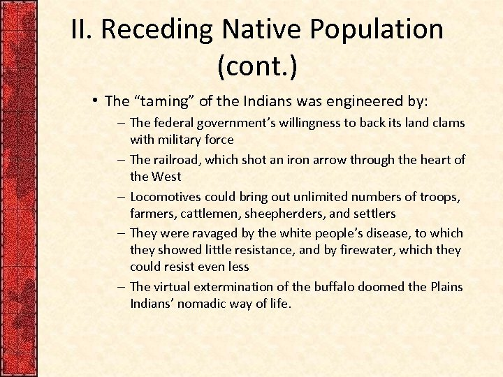 """II. Receding Native Population (cont. ) • The """"taming"""" of the Indians was engineered"""