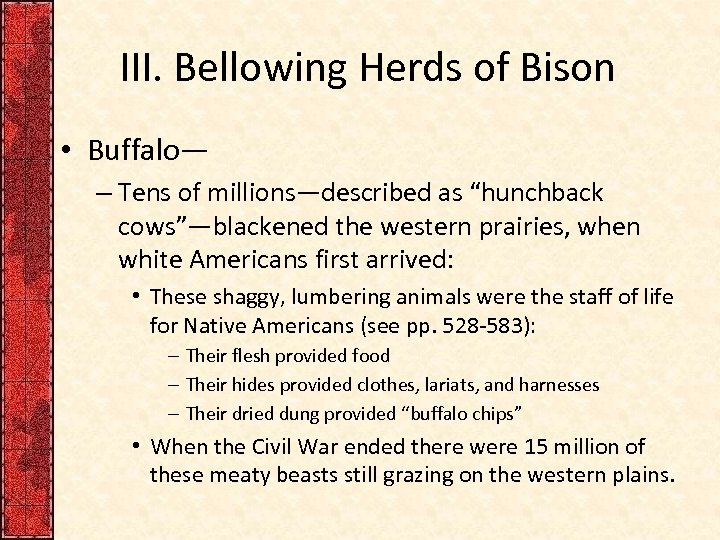 """III. Bellowing Herds of Bison • Buffalo— – Tens of millions—described as """"hunchback cows""""—blackened"""