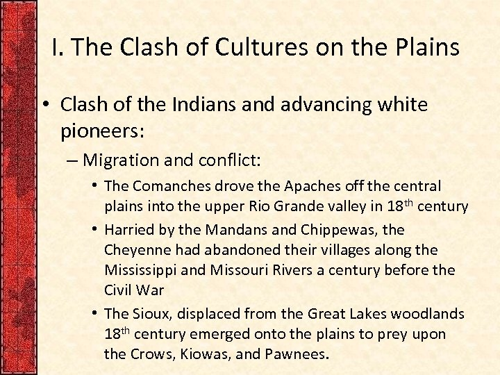 I. The Clash of Cultures on the Plains • Clash of the Indians and